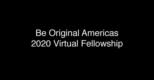Be Original Americas 2020 Virtual Fellowship video thumbnail